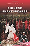 Chinese Shakespeares : two centuries of cultural exchange