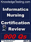 img - for Informatics Nursing Certification Review (Certification in Informatics Nursing) book / textbook / text book