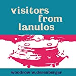 Visitors From Lanulos: My Contact With Indrid Cold | Woodrow W. Derenberger