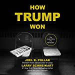 How Trump Won: The Inside Story of a Revolution | Joel B. Pollak,Larry Schweikart