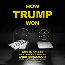 How Trump Won: The Inside Story of a Revolution Audiobook by Joel B. Pollak, Larry Schweikart Narrated by Jack Griffin