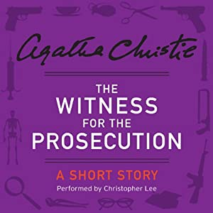 The Witness for the Prosecution | [Agatha Christie]