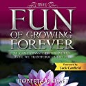 The Fun of Growing Forever Audiobook by Roberta Grimes Narrated by Roberta Grimes