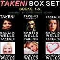 Taken! Box Set - Books 1-6 (       UNABRIDGED) by Donald Wells Narrated by Christopher Eicher