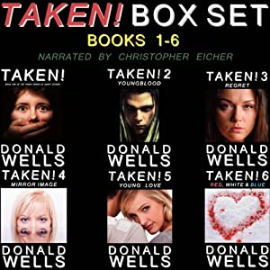 Taken! Box Set - Books 1-6 | [Donald Wells]