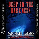 Deep in the Darkness Audiobook by Michael Laimo Narrated by Chet Williamson