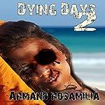 Dying Days 2 | Armand Rosamilia