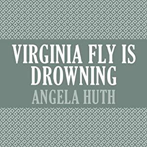 Virginia Fly is Drowning | [Angela Huth]