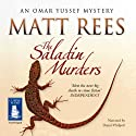 The Saladin Murders: Omar Yussef, Book 2 Audiobook by Matt Rees Narrated by Daniel Philpott