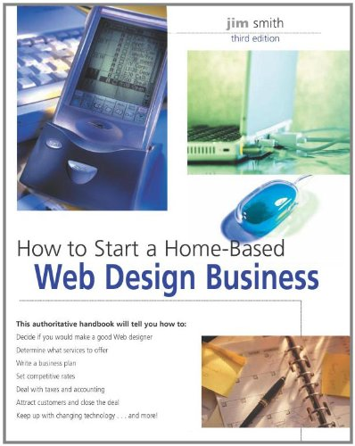 How to Start a Home-Based Web Design Business, 3rd
