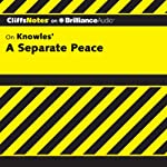 A Separate Peace: CliffsNotes (       UNABRIDGED) by Charles Higgins, Ph.D., Regina Higgins, Ph.D. Narrated by Kate Rudd