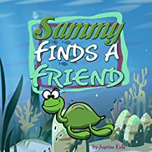 Sammy Finds a Friend (       UNABRIDGED) by Jupiter Kids Narrated by Christy Williamson