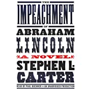The Impeachment of Abraham Lincoln | [Stephen L. Carter]