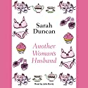 Another Woman's Husband Audiobook by Sarah Duncan Narrated by Julia Barrie