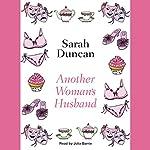Another Woman's Husband | Sarah Duncan