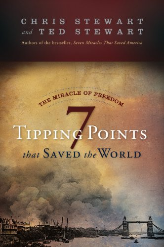 The Miracle of Freedom: Seven Tipping Points That Saved the World, Chris Stewart, Ted Stewart