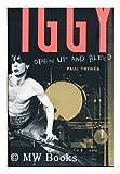 Iggy Pop, Open Up &Bleed - 2007 publication