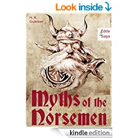 Myths of the Norsemen -  From the Eddas and Sagas: Viking Mythology and Gods of the North (Illustrated Edition)