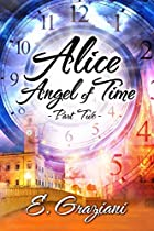 Alice-angel Of Time: Part Two (alice Of The Rocks Book 2)
