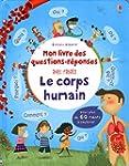 LE CORPS HUMAIN - MON LIVRE DES QUEST...