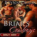 Briar's Cowboys: Daly Way Series, Book Five (       UNABRIDGED) by Brynn Paulin Narrated by Tatiana Sokolov