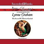 The Secret His Mistress Carried   Lynne Graham
