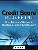 51T 6eYoV L. SL160  Credit Score Blueprint: Tips, Tricks and Secrets to Building a Perfect Credit Score