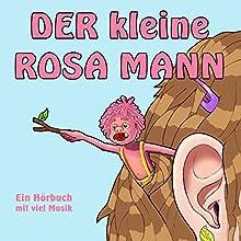 Der kleine rosa Mann 1: Ein Hörbuch mit viel Musik Hörbuch von Helge Haaser Gesprochen von: Freddy Bee