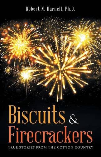 Biscuits & Firecrackers: True Stories from the Cotton Country PDF