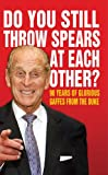 Do You Still Throw Spears At Each Other?: 90 Years of Glorious Gaffes from the Duke