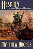 Hespira:  A Tale of Henghis Hapthorn (Tales of Henghis Hapthorn) (Volume 3)