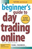 img - for A Beginner's Guide to Day Trading Online (2nd edition) by Turner, Toni (2007) Paperback book / textbook / text book
