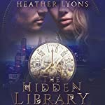 The Hidden Library: The Collectors' Society, Book 2 | Heather Lyons