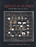 Quilts Of Alaska: A Textile Album of the Last Frontier