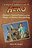 img - for Every Guest is a Hero: Disney's Theme Parks and the Magic of Mythic Storytelling book / textbook / text book
