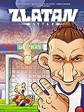Zlatan style T02 Zlatan contre le monde