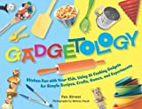 img - for Gadgetology: Kitchen Fun with Your Kids, Using 35 Cooking Gadgets for Simple Recipes, Crafts, Games, and Experiments by Abrams, Pam (2007) Spiral-bound book / textbook / text book