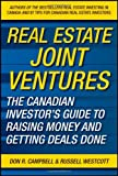 Real Estate Joint Ventures: The Canadian Investors Guide to Raising Money and Getting Deals Done