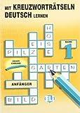Mit Kreuzwortratseln Deutsch Lernen fur Anfanger (Crossword Puzzle Book) (Book 1)