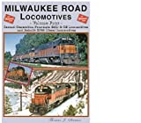 Milwaukee Road Locomotives, Vol. 4: Second Generation Four-Axle EMD & GE Locomotives, and Rebuilt GP20 Diesel Locomotives