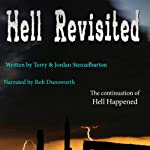 Hell Revisited: Hell Happened | Terry Stenzelbarton,Jordan Stenzelbarton