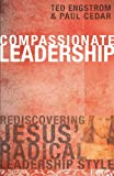 img - for Compassionate Leadership: Rediscovering Jesus' Radical Leadership Style book / textbook / text book