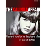 The Kalinka Affair: A Father's Hunt for His Daughter's Killer (Kindle Single) ~ Joshua Hammer