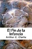 El Fin de la Infancia (Spanish Edition)