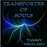Transporter of Souls | Tammy Vreeland