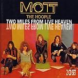 Mott the Hoople Two Miles from Heaven