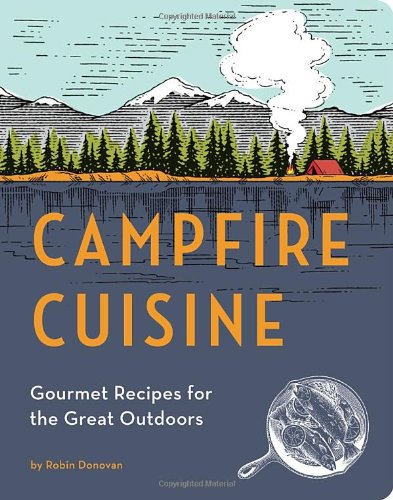 Campfire Cuisine: Gourmet Recipes for the Great
