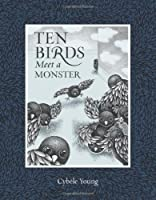 Ten Birds Meet a Monster
