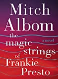 The Magic Strings of Frankie Presto Intl: A Novel