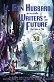 img - for Writers of the Future Volume 30: The Best New Science Fiction and Fantasy of the Year (L. Ron Hubbard Presents Writers of the Future) book / textbook / text book